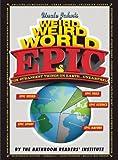 Uncle John's Weird, Weird World: EPIC (Uncle John's Bathroom Reader)