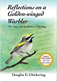 Reflections on a Golden-winged Warbler; The Joys and Aesthetics of Birding