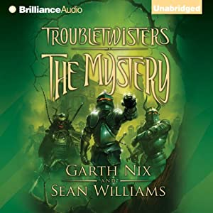 Troubletwisters, Book 3: The Mystery | [Garth Nix, Sean Williams]