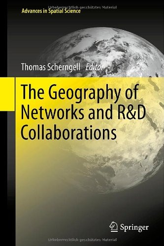 The Geography of Networks and R&D Collaborations (Advances in Spatial Science)