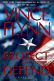 Protect and Defend: A Thriller (074327041X) by Flynn, Vince