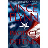 Protect and Defend: A Thriller ~ Vince Flynn