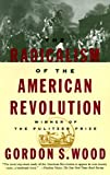 img - for The Radicalism of the American Revolution book / textbook / text book