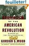The Radicalism of the American Revolu...