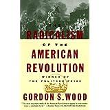 The Radicalism of the American Revolution ~ Gordon S. Wood