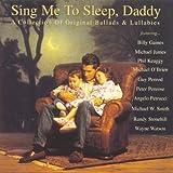 echange, troc Various Artists - Sing Me to Sleep Daddy