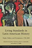 img - for Living Standards in Latin American History: Height, Welfare, and Development, 1750-2000 (Series on Latin American Studies) book / textbook / text book