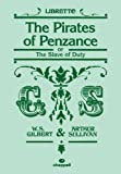 Arthur Sullivan The Pirates of Penzance: (Libretto)