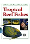 Tropical Reef Fishes: Periplus Nature...