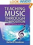 Teaching Music Through Composition: A...