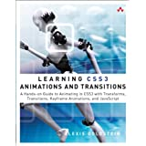 Learning CSS3 Animations and Transitions: A Hands-on Guide to Animating in CSS3 with Transforms, Transitions, Keyframes, and JavaScriptby Alexis Goldstein