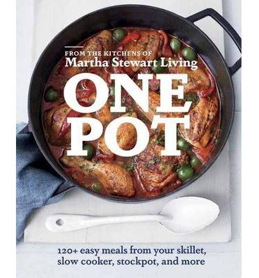 120+ Easy Meals from Your Skillet, Slow Cooker, Stockpot, and More One Pot (Paperback) - Common (Easy Bake Spatula compare prices)