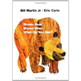 Brown Bear, Brown Bear, What Do You See? ~ Bill Martin