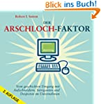 Der Arschloch-Faktor: Vom geschickten...
