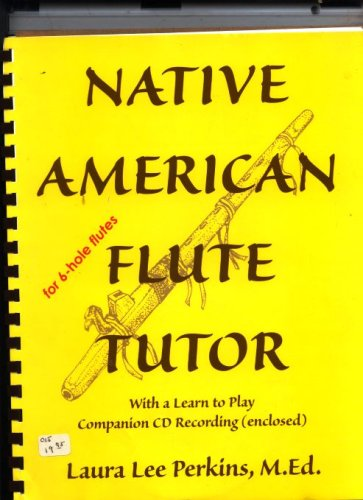 Native American Flute Tutor with a Learn to Play Companion Cd