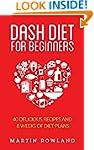 DASH Diet: DASH Diet For Beginners: 4...