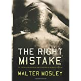 The Right Mistake: The Further Philosophical Investigations Of Socrates Fortlowby Walter Mosley