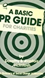 A Basic Public Relations Guide for Charities Dorothy McIntosh