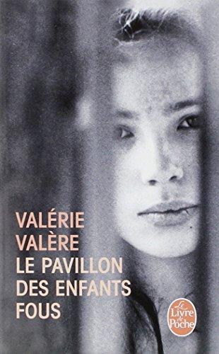 Le Pavillon Des Enfants Fous (Le Livre de Poche) (French Edition)