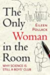 The Only Woman in the Room: Why Scien...