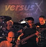Live At The Spirit by VERSUS X (2004-01-01)
