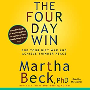 The Four-Day Win: End Your Diet and Achieve Thinner Peace | [Martha Beck]