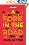 A Fork In The Road: Tales of Food, Pl...