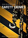 Safety Crimes (Crime and Society Series) (1843920859) by Tombs, Steve
