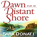 Dawn on a Distant Shore Audiobook by Sara Donati Narrated by Kate Reading