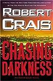 Chasing Darkness: An Elvis Cole Novel (Elvis Cole Novels)