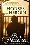 Horses and Heroin (Romantic Mystery) [Paperback] [2012] (Author) Bev Pettersen
