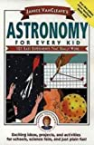 img - for Janice VanCleave's Astronomy for Every Kid: 101 Easy Experiments that Really Work (Science for Every Kid Series): 101 Experiments That Really Work by VanCleave, Janice (1991) Paperback book / textbook / text book