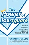 The power of Foursquare : 7 innovative ways to get customers to check in wherever they are