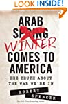 Arab Winter Comes to America: The Tru...