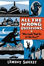 Who Could That Be at This Hour? (All the Wrong Questions Book 1)