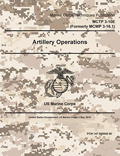 marine-corps-techniques-publication-mctp-3-10e-formerly-mcwp-3-161-artillery-operations-2-may-2016-e