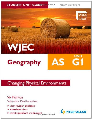 Wjec As Geography Student Guide: G1 Changing Physical Environments