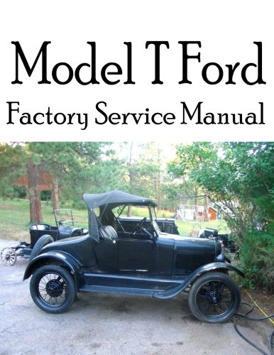 model-t-ford-factory-service-manual-complete-illustrated-instructions-for-all-operations