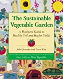 img - for The Sustainable Vegetable Garden( A Backyard Guide to Healthy Soil and Higher Yields)[SUSTAINABLE VEGETABLE GA][Paperback] book / textbook / text book