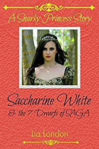Saccharine White And The 7 Dwarfs Of Saga by Lia London ebook deal
