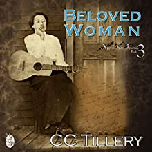 Beloved Woman: Appalachian Journey, Book 3 (       UNABRIDGED) by CC Tillery, Cyndi Tillery Hodges, Christy Tillery Fench, Caitlyn Hunter, Caitlyn Hunter Narrated by Carol Herman