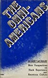 The Omni-Americans: New Perspectives on Black Experience and American Culture (0876900015) by Murray, Albert