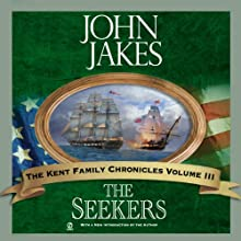 The Seekers: The Kent Family Chronicles, Book 3 Audiobook by John Jakes Narrated by Marc Vietor