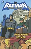 img - for President Batman (Batman: The Brave and the Bold) book / textbook / text book