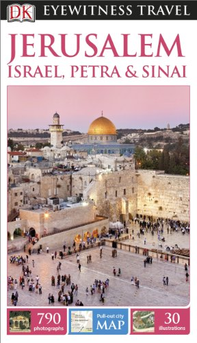 DK Eyewitness Travel Guide Jerusalem, Israel, Petra & Sinai (Dk Eyewitness Travel Guides Jerusalem, Israel,Petra & Sinai)
