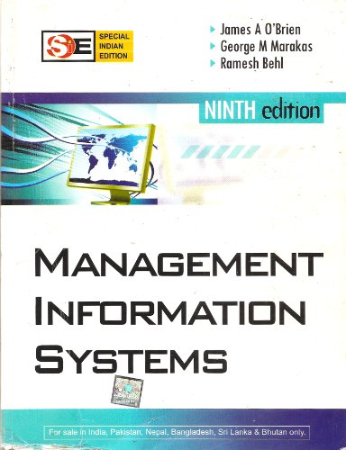 Management Information Systems (Special Indian Edition) Ninth Edition, by James A. O'Brien, George M. Marakas, Ramesh Behl