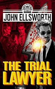 Legal Thriller: The Trial Lawyer: A Courtroom Drama (Thaddeus Murfee Legal Thriller Series Book 9)