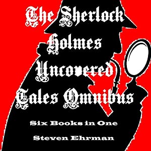 The Sherlock Holmes Uncovered Tales Omnibus Hörbuch