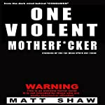 One Violent Motherf--ker | Matt Shaw
