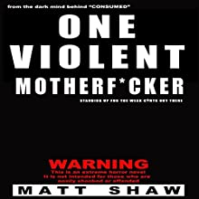 One Violent Motherf--ker Audiobook by Matt Shaw Narrated by Julian Seager